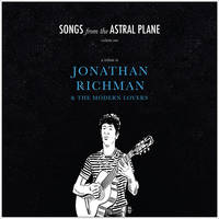 Various Artists - Songs from The Astral Plane, Vol. 1: A Tribute to Jonathan Richman & The Modern Lovers [RSD Drops 2021]