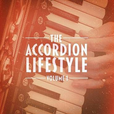 The Accordion Lifestyle, Vol. 1 (Masters Of The Accordion Play Traditional And Popular Songs)