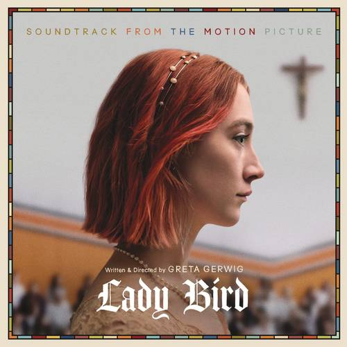 Lady Bird: Soundtrack From Motion Picture [LP Soundtrack]