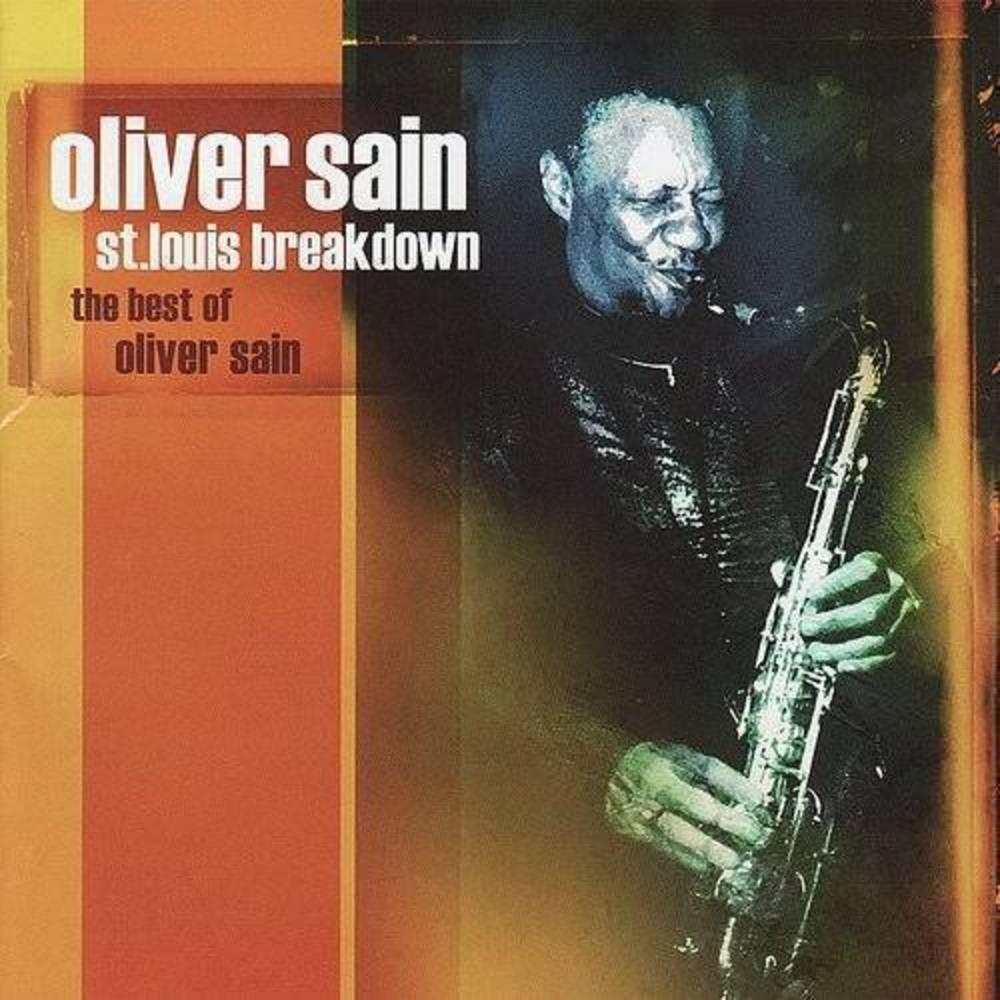 Oliver Sain - St. Louis Breakdown: The Best of Oliver Sain [Excello]