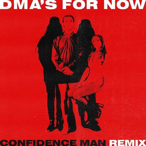 For Now (Confidence Man Remix) - Single