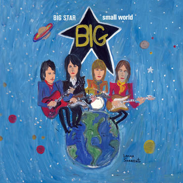 Big Star: Small World