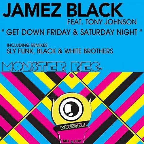 Get Down Friday & Saturday Night (Feat. Tony Johnson)