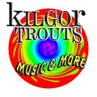 Kilgor Trouts Music & More