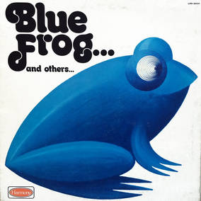 Blue Frog..and Others