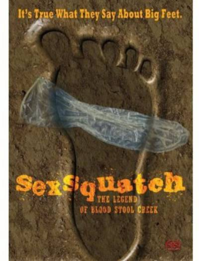 Sexsquatch The Legend Of Blood Stool Creek - Sexsquatch: The Legend Of Blood Stool Creek