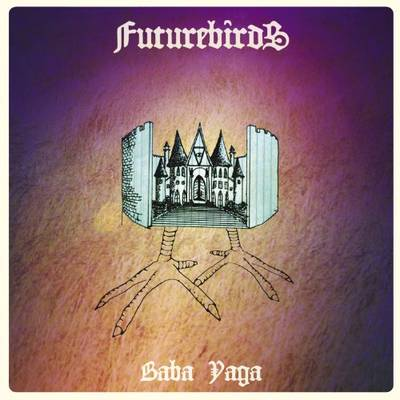 Futurebirds - Baba Yaga