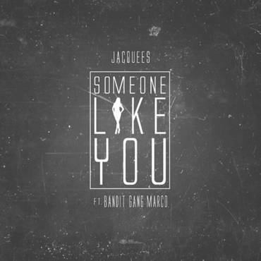 Some One Like You (Feat. Bandit Gang Marco) - Single
