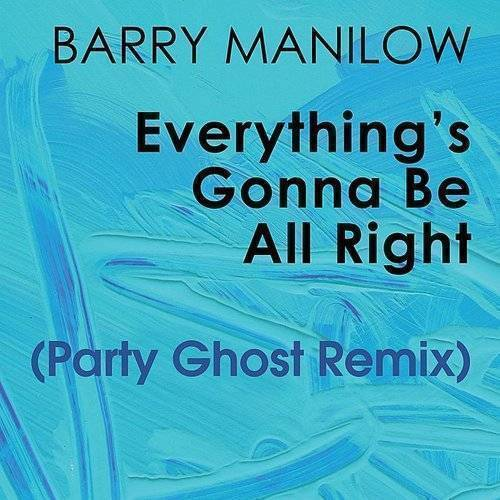 Everything's Gonna Be All Right (Party Ghost Remix)
