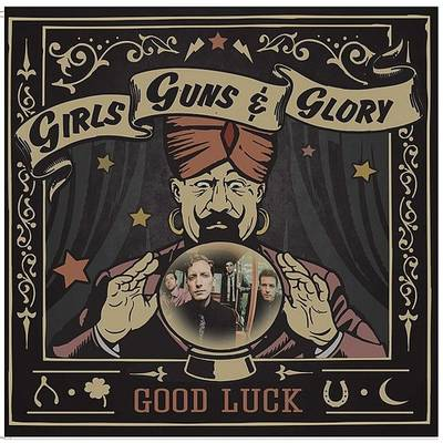 Girls Guns & Glory - Good Luck