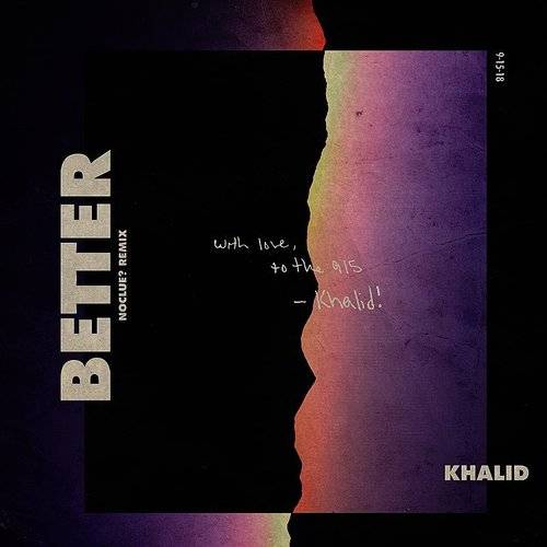 Khalid - Better (Noclue Remix) - Single   Gallery of Sound