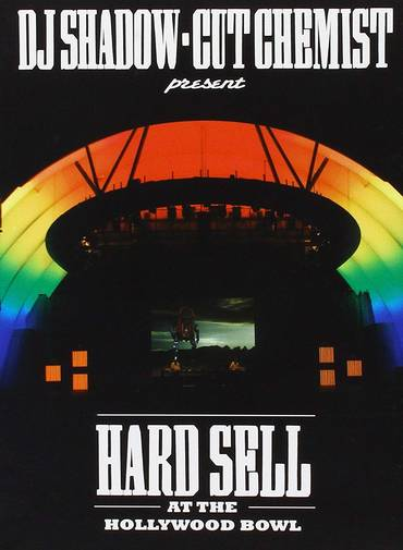 DJ Shadow-Cut Chemist Present: Hard Sell at the Hollywood Bowl [DVD]