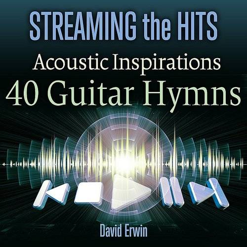 Streaming The Hits - Acoustic Inspirations-40 Guitar Hymns