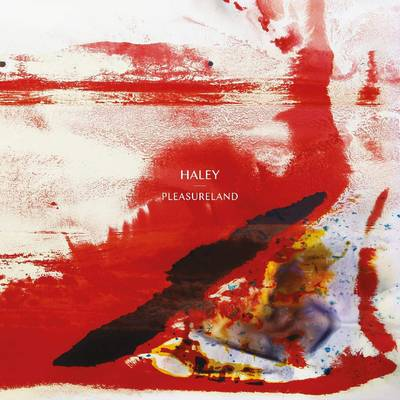 Haley - Pleasureland [White/Red Splatter LP]