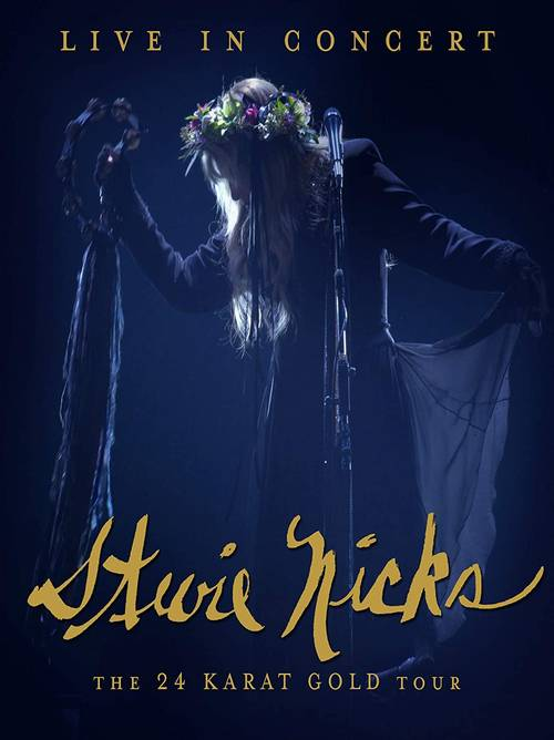 Stevie Nicks - Live In Concert: The 24 Karat Gold Tour [Blu-ray]
