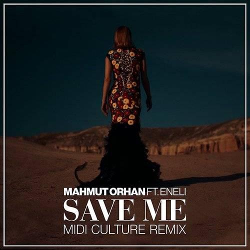 Mahmut Orhan Save Me Midi Culture Remix Daddykool