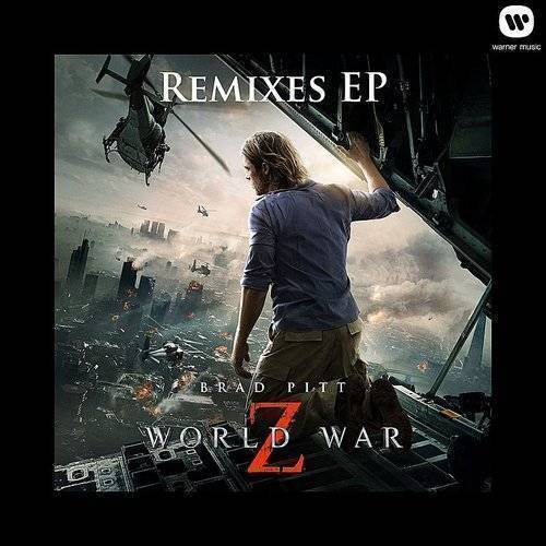 World War Z Remixes EP [Soundtrack]
