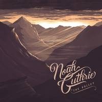 Noah Guthrie - The Valley