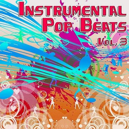 The Hit Beat Makers - Instrumental Pop Beats Vol  3