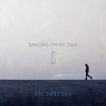 Dancing On My Own (Acoustic) - Single