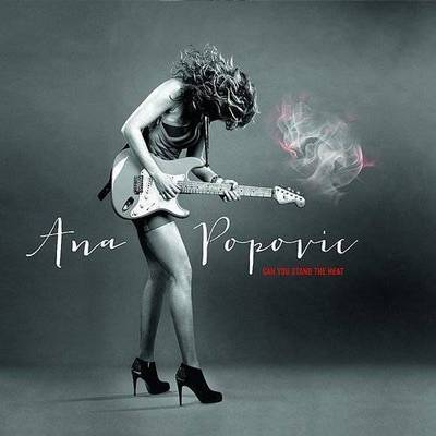 Ana Popovic - Can You Stand The Heat