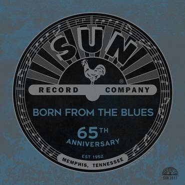 Sun Records 65th Anniversary: Born From The Blues