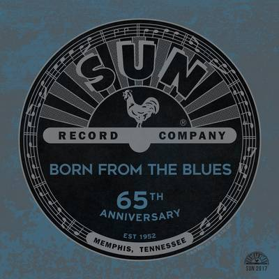 Various Artists - Sun Records 65th Anniversary: Born From The Blues
