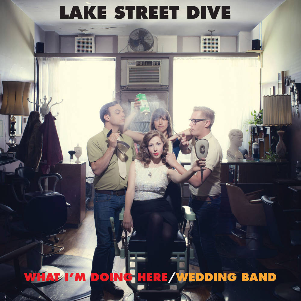 Lake Street Dive - What I'm Doing Here / Wedding Band [Vinyl Single]