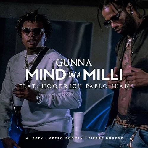Mind On A Milli (Feat. Hoodrich Pablo Juan) - Single