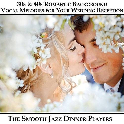 30s & 40s Romantic Background Vocal Melodies For Your Wedding Reception