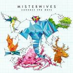 MISTERWIVES - Connect The Dots