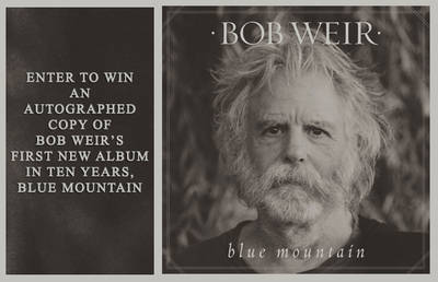 ENTER TO WIN  AN  AUTOGRAPHED COPY OF  BOB WEIR'S,  BLUE MOUNTAIN