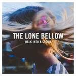 The Lone Bellow - Walk Into A Storm [LP]