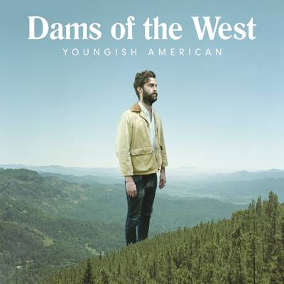 Dams Of The West - Youngish American