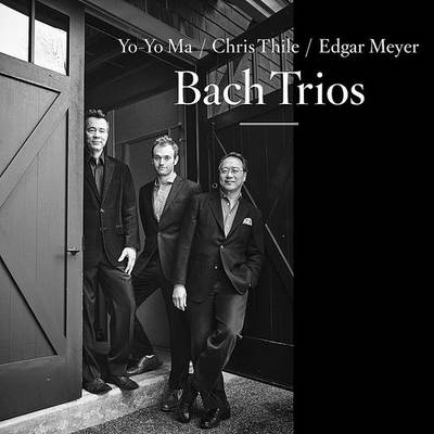 Yo-Yo Ma / Chris Thile / Edgar Meyer - Bach Trios