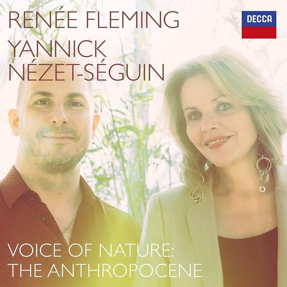 Renée Fleming & Yannick Nézet-Ségui - Voice Of Nature: The Anthropocene
