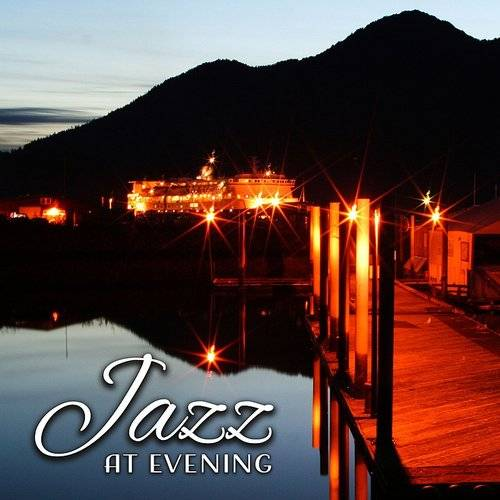 Relaxing Jazz Music - Jazz At Evening - Peaceful Melodies To