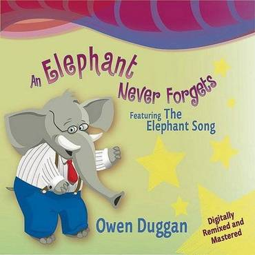 An Elephant Never Forgets (Digitally Remixed & Mastered)