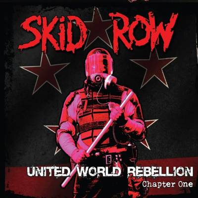 Skid Row - United World Rebellion-Chapter One