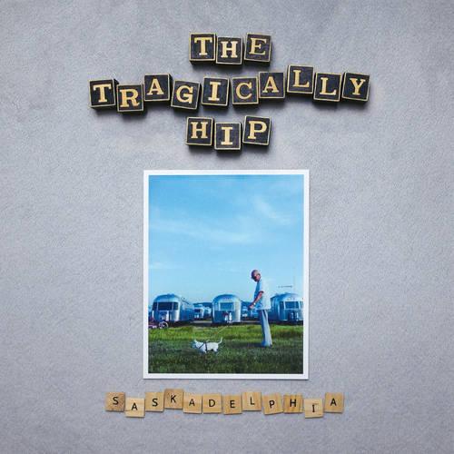 The Tragically Hip - Saskadelphia [Silver LP]