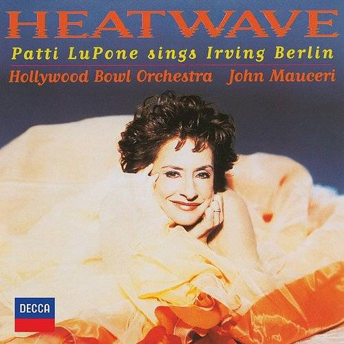Heatwave - Patti Lupone Sings Irving Berlin