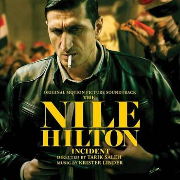 The Nile Hilton Incident (Original Motion Picture Soundtrack)