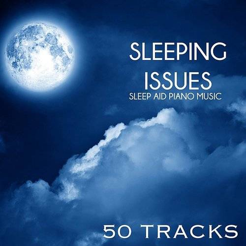 Sleeping Issues - Sleep Aid Piano Music, Relaxing Songs For Sleeping Methods And Systems
