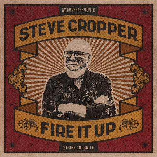 Steve Cropper - Fire It Up [LP]