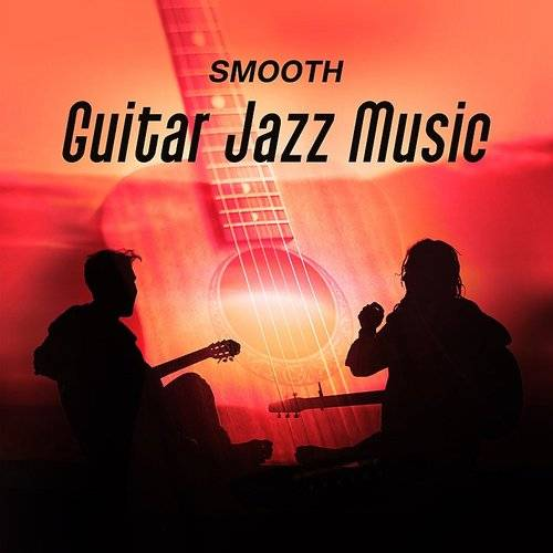 Instrumental Music Ensemble - Smooth Guitar Jazz Music - Soft Sounds