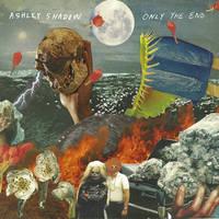 Ashley Shadow - Only The End [Blue & Orange Swirl LP]