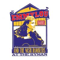 Emmylou Harris - Emmylou Harris and the Nash Ramblers At The Ryman