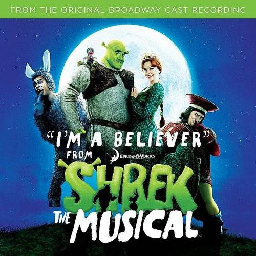 I'm A Believer (From Shrek The Musical) - Single