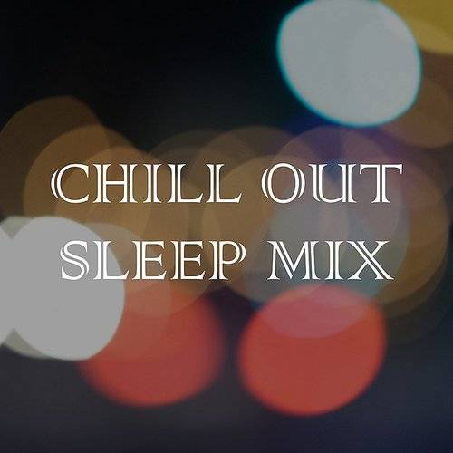 Spa Music Paradise - Chill Out Sleep Mix - Engage Deep Sleep
