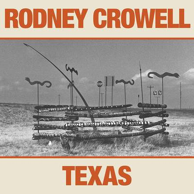 Rodney Crowell - Texas [LP]